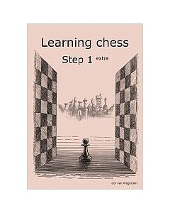 Learning Chess Workbook Step 1 Extra: The Step-by-Step Method