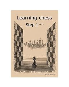 Learning Chess Workbook Step 1 Plus: The Step-by-Step Method