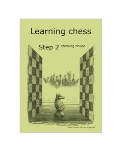 Learning Chess Workbook Step 2 thinking ahead: The Step-by-Step Method