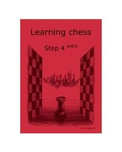 Learning Chess Workbook Step 4 Extra: The Step-by-Step Method