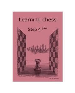 Learning Chess Workbook Step 4 Plus: The Step-by-Step Method