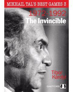 Mikhail Tal's Best Games 3: The Invincible, 1972 - 1992
