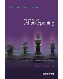 De wereld van de schaakopening - Deel 1: 1.d2-d4: Introductie tot de openingstheorie