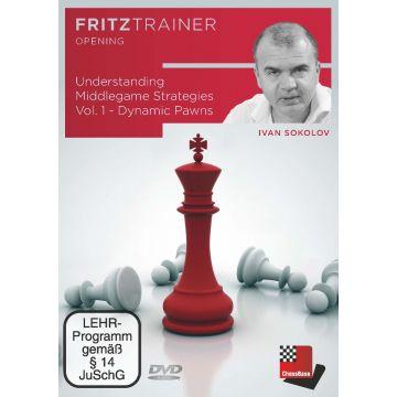 Ivan Sokolov : Understanding Middlegame Strategies Vol. 1 - Dynamic Pawns