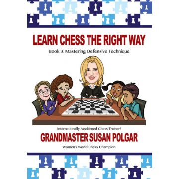 Learn Chess The Right Way: Book 3
