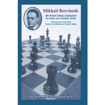 Mikhail Botvinnik: Sixth World Chess Champion