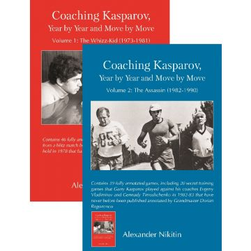 Coaching Kasparov, Year by Year and Move by Move, Volume I + 2