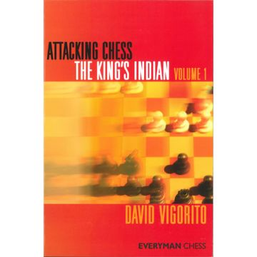 Attacking Chess: The King's Indian - Vol. 1