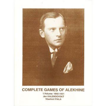 Complete Games of Alekhine, Vol. 1