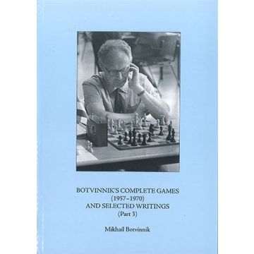 Botvinnik's Complete Games 1957-1970