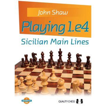 Playing 1.e4 -  Sicilian Main Lines