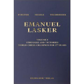 Emanuel Lasker  Volume 1: Struggle and Victories