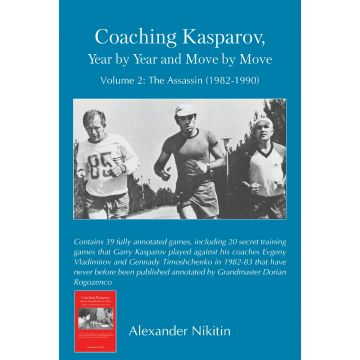 Coaching Kasparov, Year by Year and Move by Move, Volume 2