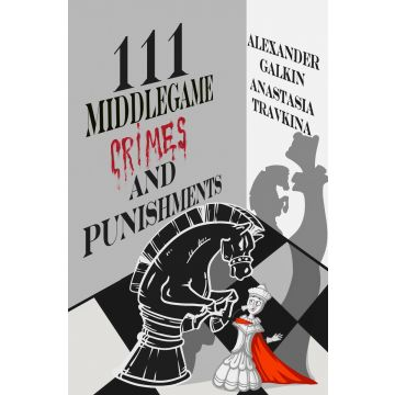 111 Middlegame Crimes and Punishments