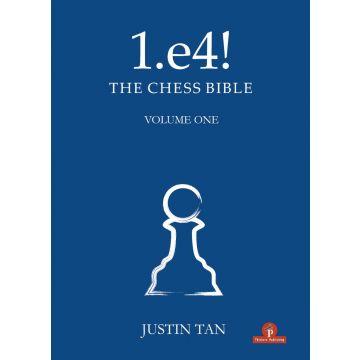 1.e4! The Chess Bible - Volume 1