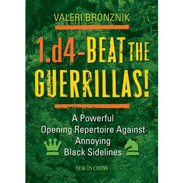 1.d4 – Beat the Guerrillas!