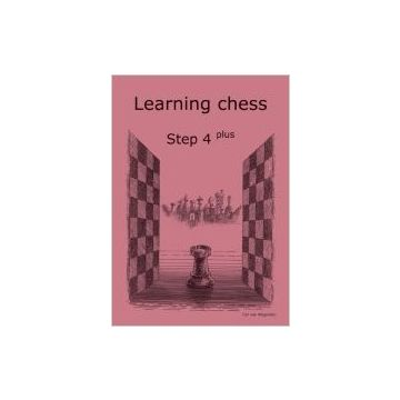 Learning Chess Workbook Step 4 Plus