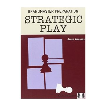 Grandmaster Preparation - Strategic Play (Paperback)
