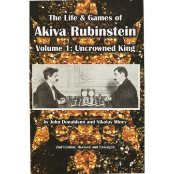 The Life & Games of Akiva Rubinstein, Vol. 1