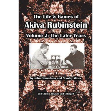 The Life & Games of Akiva Rubinstein, Vol. 2