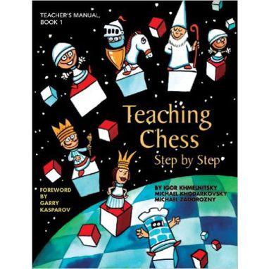 Teaching Chess Step by Step - Book 1