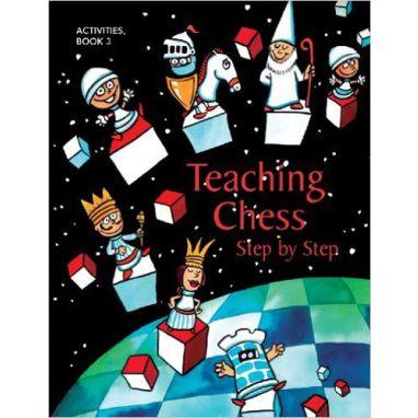 Teaching Chess Step by Step - Book 3