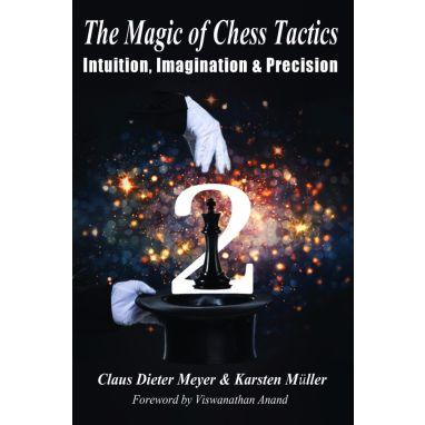 The Magic of Chess Tactics 2