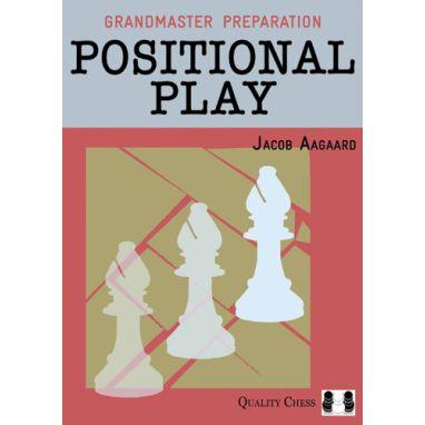 Grandmaster Preparation - Positional Play (Hardcover)