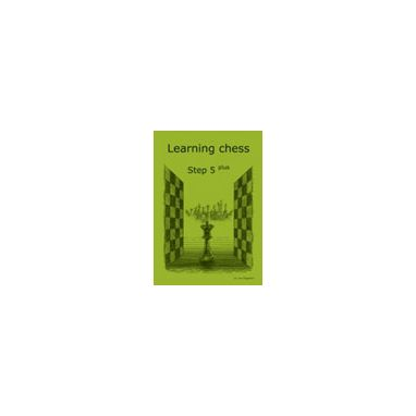 Learning Chess Workbook Step 5 Plus