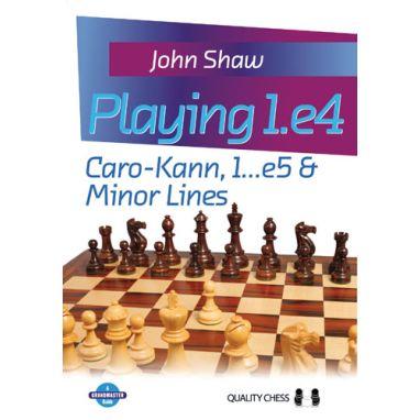 Playing 1.e4 - Caro-Kann, 1...e5 & Minor Lines