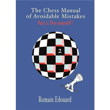The Chess Manual of Avoidable Mistakes Vol. 2