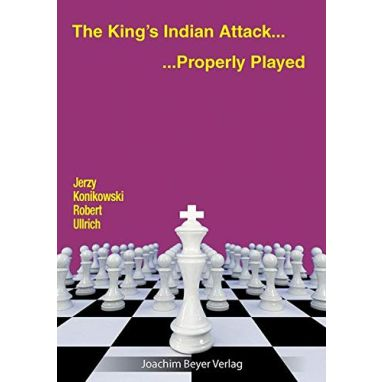 The King's Indian Attack... Properly Played