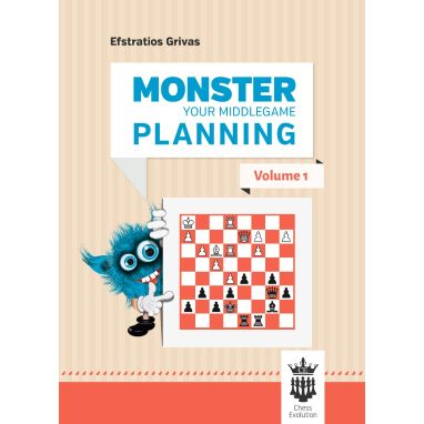 Monster Your Middlegame Planning - Volume 1