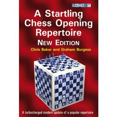 A Startling Chess Opening Repertoire - New Edition