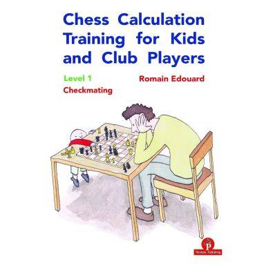 Chess Calculation Training for Kids and Club Players - Level 1