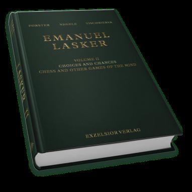 Emanuel Lasker  Volume 2: Choices and Chances