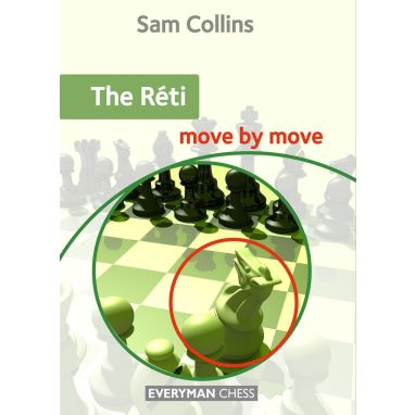 The Réti: Move by Move
