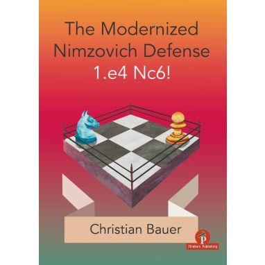 1.The Modernized Nimzovich 1.e4 Nc6!
