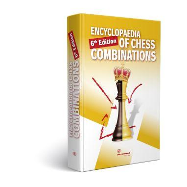 Encyclopedia of Chess Combinations, Sixth Edition