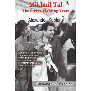 Mikhail Tal, The Street-Fighting Years