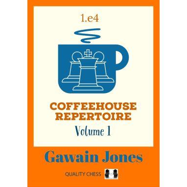 Coffeehouse Repertoire 1.e4 Volume 1 (Hardcover)