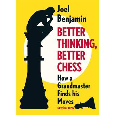 Better Thinking, Better Chess
