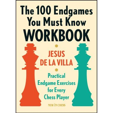 The 100 Endgames You Must Know Workbook