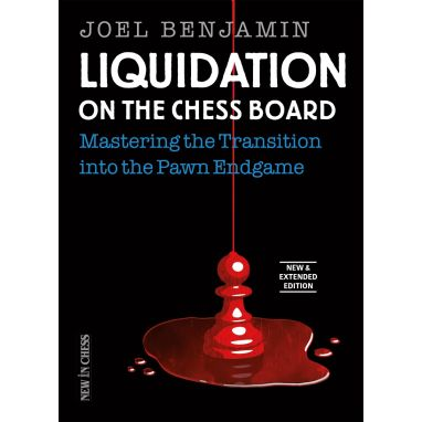 Liquidation on the Chess Board - New and Extended Edition