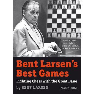 Bent Larsen´s Best Games