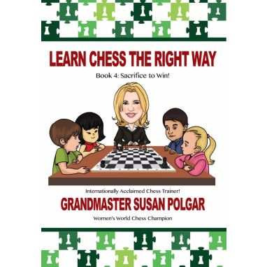 Learn Chess The Right Way: Book 4