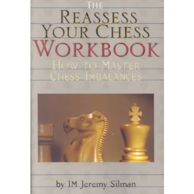 The Reassess Your Chess: Workbook