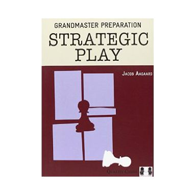Grandmaster Preparation - Strategic Play (Paperback)